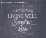 Living Well, Spending Less: 12 Secrets of the Good Life - unabridged audiobook on CD
