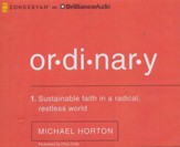 Ordinary Sustainable Faith in a Radical, Restless World - unabridged audiobook on CD