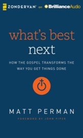 What's Best: Next How the Gospel Transforms the Way You Get Things Done - unabridged audiobook on CD