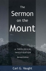 The Sermon on the Mount: A Theological Investigation