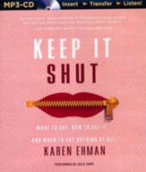 Keep It Shut: What to Say, How to Say It, and When to Say Nothing at All - unabridged audiobook on MP3-CD