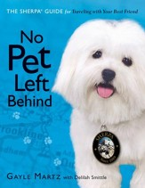 No Pet Left Behind: The Sherpa Guide for Traveling with Your Best Friend - eBook