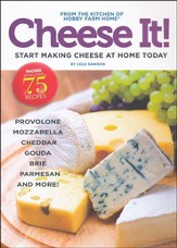 Cheese It!: Start Making Cheese at Home Today