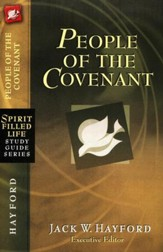 People of the Covenant: Spirit Filled Life Study Guide Series: God's New Covenant for Today