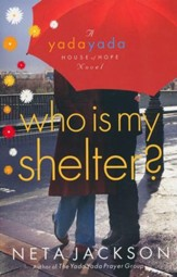Who Is My Shelter?, Yada Yada House of Hope Series #4