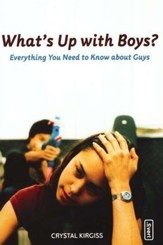 What's Up with Boys? Everything You Need to Know About Guys