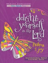 Delight Yourself in the Lord: Psalms of Joy - Inspirational Adult Coloring Book