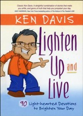 Lighten Up and Live: 90 Lighthearted Devotions to Brighten Your Day