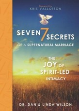Seven Secrets of a Supernatural Marriage: The Joy of Spirit-Led Intimacy