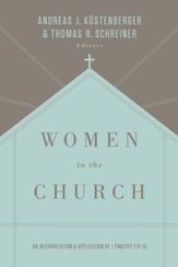 Women in the Church: An Interpretation and Application of 1 Timothy 2:9-15 / Revised