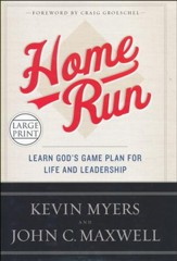 Home Run: Learn God's Game Plan for Life and Leadership Large Print Edition