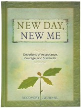 New Day, New Me Recovery Journal: Devotions of Acceptance, Courage, and Surrender