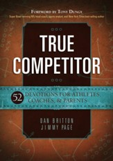 True Competitor: 52 Devotions for Coaches, Athletes, Coaches, & Parents