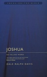 Joshua: No Falling Words (Focus on the Bible)