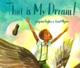 That Is My Dream!: A picture book of Langston Hughes's Dream Variation