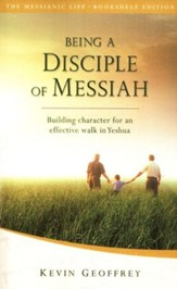 Being a Disciple of Messiah, Bookshelf Edition:  Building Character for an Effective Walk in Yeshua
