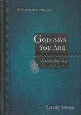 God Says You Are: Understanding Your Identity in Christ - Bible Promise and Devotional Book - Slightly Imperfect