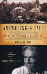 Answering the Call: The Doctor Who Made Africa His Life, The Remarkable Story of Albert Schweitzer - Slightly Imperfect