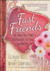 Fast Friends: The Amazing Power of Friendship, Fasting, and Prayer