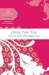 Over the Top: Discover God's Extravagant Love - eBook