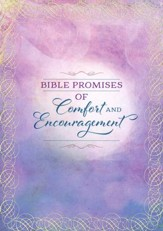 Bible Promises of Comfort & Encouragement