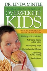 Overweight Kids: Spiritual, Behavioral and Preventative Solutions - eBook