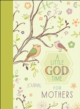 A Little God Time for Mothers - Journal