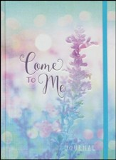 Come to Me: Journal