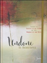 Undone Is Beautiful: There Is Beauty to Be Found in the  Middle of the Mess