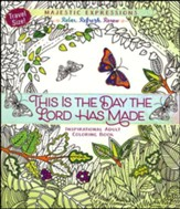 This Is the Day the Lord Has Made Inspirational Adult Coloring Book (Travel Size)