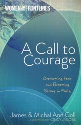 Women on the Frontlines: A Call to Courage: Overcoming Fear & Becoming Strong in Faith