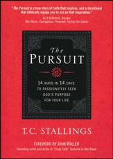 The Pursuit: 14 Ways in 14 Days to Passionately Seek God's Purpose for Your Life
