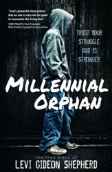 Millennial Orphan: Trust Your Struggle. God Is Stronger.