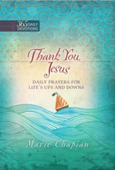 Thank You, Jesus: Daily Prayers of Praise and Gratitude