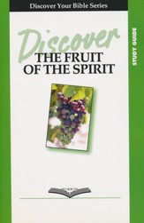 Discover the Fruit of the Spirit, Study Guide
