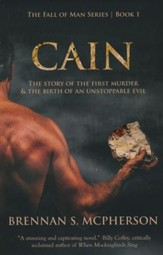 Cain: The Story of the First Murder and the Birth of an Unstoppable Evil