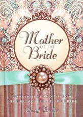 Mother of the Bride: Refreshment and Wisdom for the Mother of the Bride