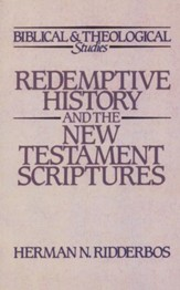 Redemptive History & the New Testament  Scriptures