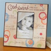 God Danced the Day You Were Born Photo Frame