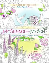 My Strength & My Song Inspirational Adult Coloring Book