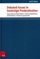 Debated Issues in Sovereign Predestination