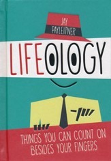 Lifeology: Things You Can Count On Besides Your Fingers