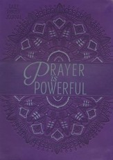 Prayer Is Powerful: Prayers and Promises for Life