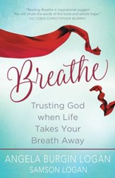 Breathe: Trusting God When Life That Takes Your  Breath Away