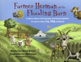 Farmer Herman and the Flooding Barn: A Story about 344 People Working Together