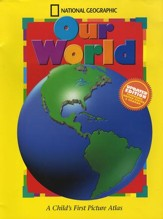 National Geographic Our World: A Child's First Picture Atlas, Updated Ed.