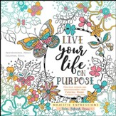 Live Your Life on Purpose: Inspirational Adult Coloring Book