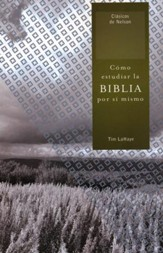 C�mo Estudiar la Biblia por s� Mismo  (How to Study the Bible for Yourself)
