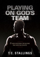 Playing on God's Team: 21 Week Devotional for Building True Christian Athletes