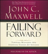 Failing Forward: Turning Mistakes into Stepping Stones Abridged Audio CD for Success - Abridged audio CD